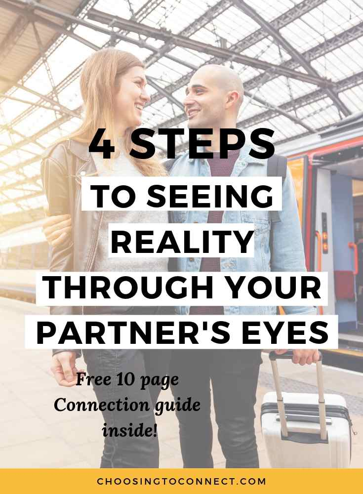 4 Steps to Seeing Reality Through Your Partner's Eyes