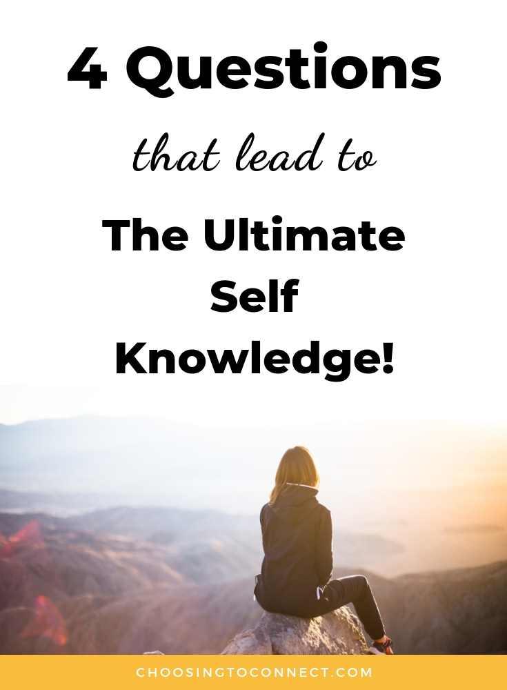 4 questions for ultimate self knowledge